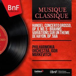 Handel: Concerto grosso, Op. 6, No. 5 - Brahms: Variations sur un thème de Haydn, Op. 56a (Mono Version)
