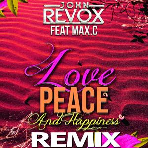 Love Peace & Happiness (Remix)