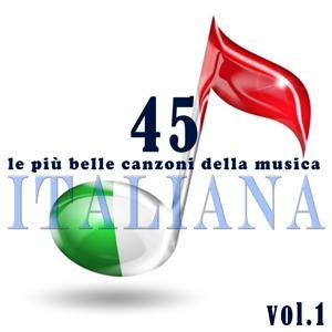 Le più belle canzoni della musica italiana, vol. 1 (I grandi successi italiani dagli anni 40 agli anni 60)