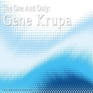 The One and Only: Gene Krupa