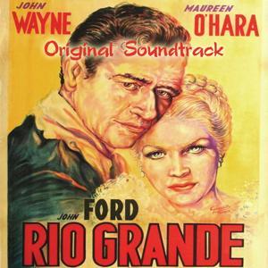 Rio Grande Theme (From 'Rio Grande' Original Soundtrack)