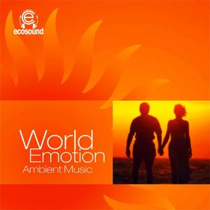 World Emotion (Ecosound Musica Chillout Ambient)