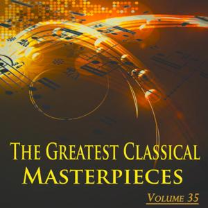 The Greatest Classical Masterpieces, Vol. 35 (Remastered)