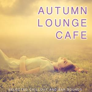 Autumn Lounge Cafe (Selected Chillout And Bar Sounds)
