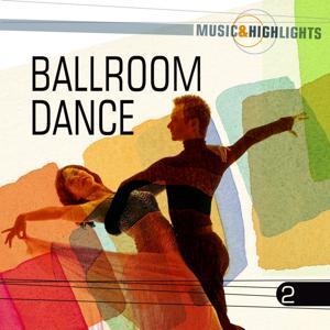 Music & Highlights: Ballroom Dance, Vol. 2