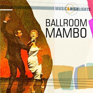 Music & Highlights: Ballroom - Mambo