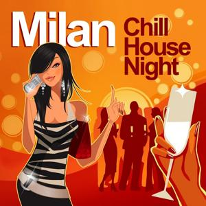 Milan Chill House Night (Chilled Grooves Deluxe Selection)