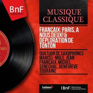 Françaix: Paris, à nous deux! & Déploration de Tonton (Mono Version)