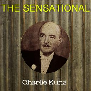 The Sensational Charlie Kunz