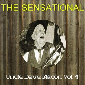The Sensational Uncle Dave Macon Vol 04