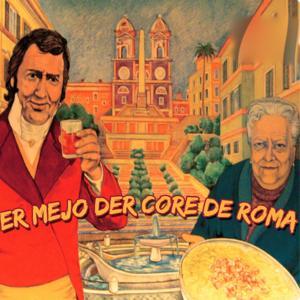 Er mejo der core de Roma (Canzoni popolari romane)