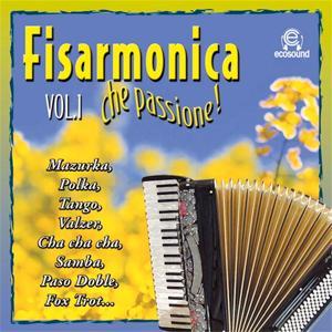 Fisarmonica che passione, Vol. 1 (Ecosound musica di liscio)