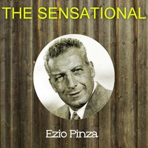 The Sensational Ezio Pinza