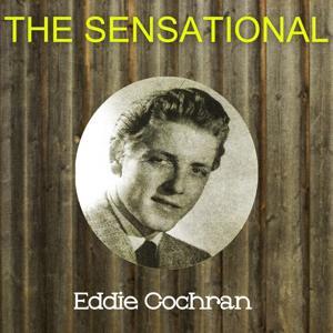 The Sensational Eddie Cochran