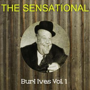 The Sensational Burl Ives Vol 01