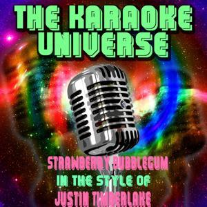 Strawberry Bubblegum (Karaoke Version) [in the Style of Justin Timberlake]