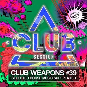 Club Session Pres. Club Weapons No. 39
