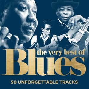 The Very Best of Blues : 50 Unforgettable Tracks (Remastered)