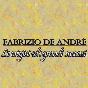 Fabrizio De Andrè: le origini ed i grandi successi