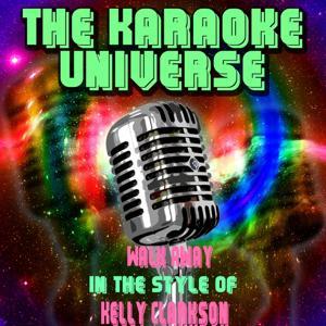 Walk Away (Karaoke Version) [in the Style of Kelly Clarkson]