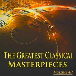 The Greatest Classical Masterpieces, Vol. 49 (Remastered)