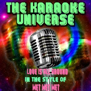 Love Is All Around (Karaoke Version) [in the Style of Wet Wet Wet]