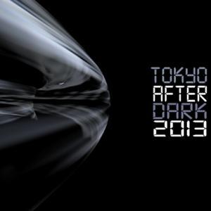 Tokyo After Dark 2013