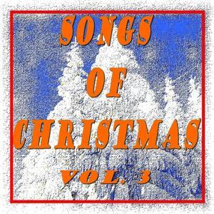 Songs of Christmas, Vol. 3