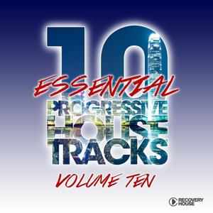 10 Essential Progressive House Tracks, Vol. 10