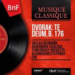 Dvořák: Te Deum, B. 176 (Stereo Version)