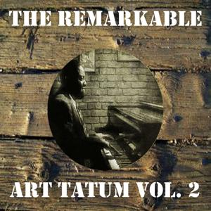 The Remarkable Art Tatum, Vol. 2