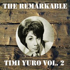 The Remarkable Timi Yuro Vol 02