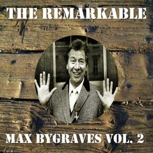 The Remarkable Max Bygraves Vol 02