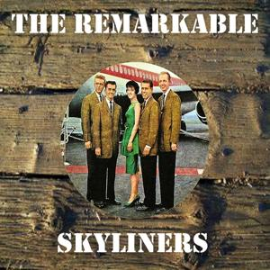 The Remarkable Skyliners