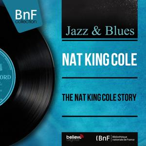 The Nat King Cole Story (Mono Version)