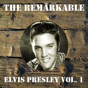 The Remarkable Elvis Presley Vol 01