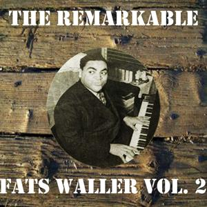 The Remarkable Fats Waller, Vol. 2