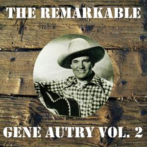 The Remarkable Gene Autry Vol 02