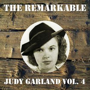 The Remarkable Judy Garland Vol 04