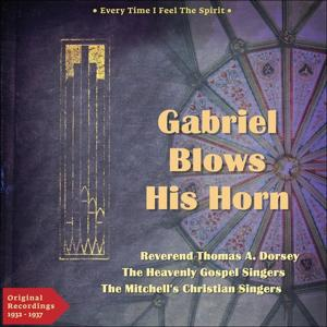 Gabriel Blows His Horn (Every Time I Feel the Spirit - Original Gospel 1932 - 1937)