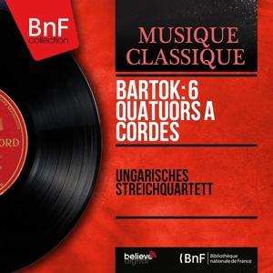 Bartók: 6 Quatuors à cordes (Stereo Version)