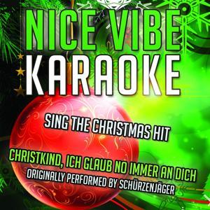 Christkind, Ich Glaub No Immer An Dich (Karaoke Version) (Originally Performed By Schürzenjäger)