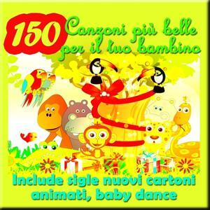 150 Canzoni più belle per il tuo bambino: include sigle nuovi cartoni animati, baby dance