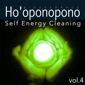 Ho'oponopono: Self Energy Cleaning, Vol. 4 (1hour Therapy for Your Spiritual and Body Healing)