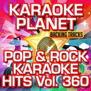 Pop & Rock Karaoke Hits, Vol. 360 (Karaoke Version)