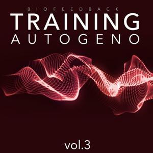 Training Autogeno, Vol. 3 (Recupera energie e benessere attraverso il training autogeno)