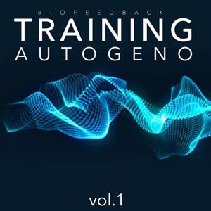 Training Autogeno, Vol. 1 (Recupera energie e benessere attraverso il training autogeno)