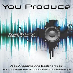 You Produce - Peace On Earth / Little Drummer Boy