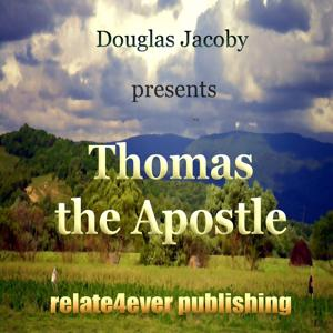 Thomas the Apostle (New Testament Character Study)