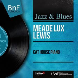 Cat House Piano (Mono Version)